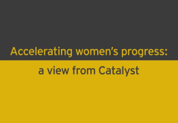 Accelerating women's progress: a view from Catalyst